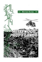 Lire : <i>Hollywood propaganda</i>, de Matthew Alford