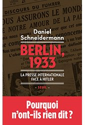 Lire : <i>Berlin, 1933. La presse internationale face à Hitler</i> de Daniel Schneidermann